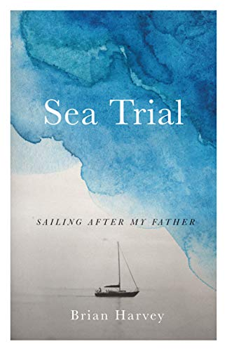 Pdf Travel Sea Trial: Sailing After My Father