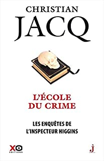 Les enquêtes de l'inspecteur Higgins 23 : L'école du crime, Jacq, Christian