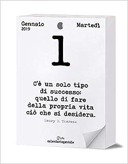 Frasi Calendario Filosofico.Calendario Geniale 2019 Leggi La Frase Del Giorno