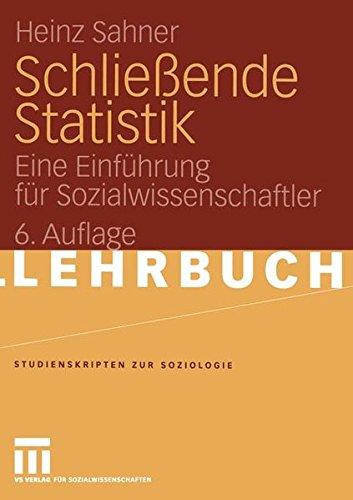 Schließende Statistik: Eine Einführung für Sozialwissenschaftler (Studienskripten zur Soziologie)