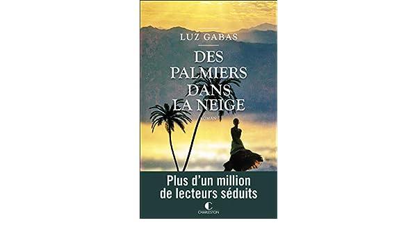 Des Palmiers dans la neige (LITTERATURE GEN) (French Edition ...