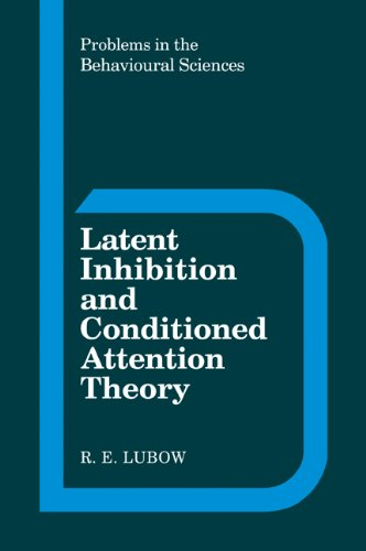Latent Inhibition and Conditioned Attention Theory (Problems in the Behavioural Sciences)