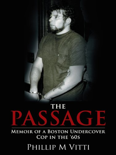 The Passage: Memoir of a Boston Undercover Cop in the