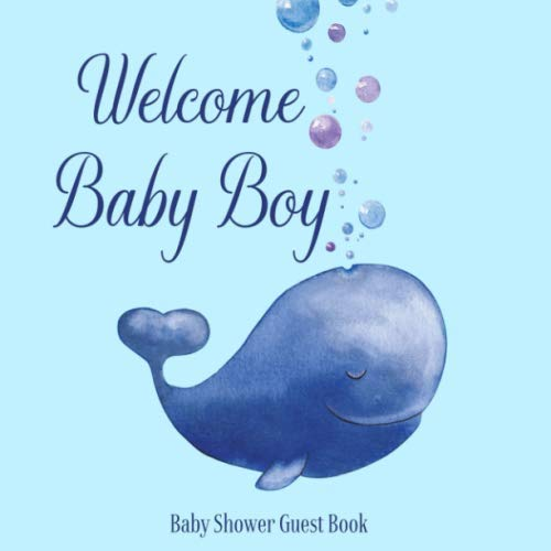 Baby Shower Guest Book Welcome Baby Boy: Whale Nautical Ocean Theme Decorations | Sign in Guestbook Keepsake with Address, Baby Predictions, Advice for Parents, Wishes, Photo & Gift Log