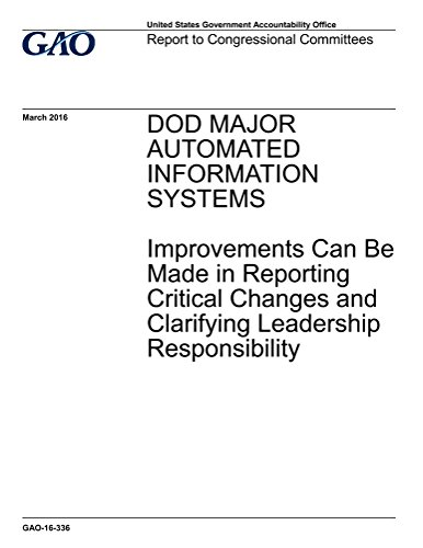 DOD MAJOR AUTOMATED INFORMATION SYSTEMS: Improvements Can Be Made in Reporting Critical Changes and Clarifying Leadership
