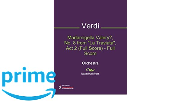 Madamigella Valery?, No. 8 from La Traviata, Act 2 (Full Score)