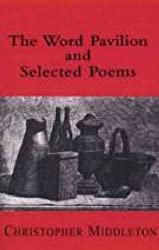 The Word Pavilion: New and Selected Poems