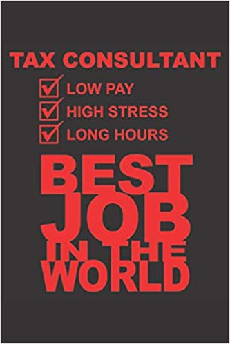 Tax Consultant Best Job In The World 6x9 Inch Lined Ruled Paper Notebook Notes Notebook Profession 9781653841813 Amazon Com Books