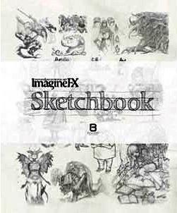 IMAGINE FX - SKETCHBOOK (FANTASY & DIGITAL ART) (FIRST EDITION;2013)