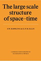 The Large Scale Structure of Space-Time (Cambridge Monographs on Mathematical Physics) Kindle Edition