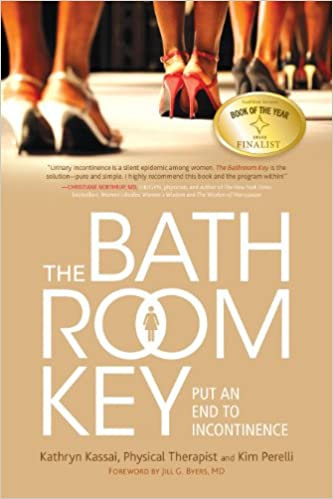 The Bathroom Key Put An End To Incontinence Kathryn Kassai Pt