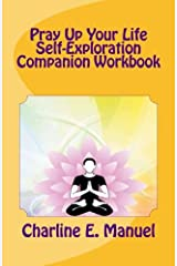 Pray Up Your LIfe:  Self-Exploration Companion Workbook Paperback