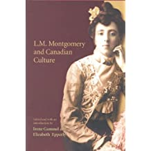 L.M. Montgomery and Canadian Culture
