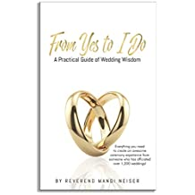 From Yes to I Do: A Practical Guide of Wedding Wisdom