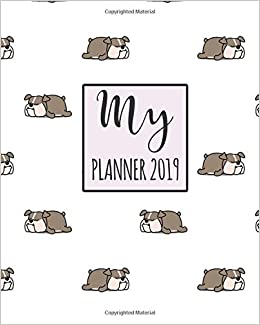 My Planner 2019: English Bulldog Pattern Weekly Planner 2018 ...