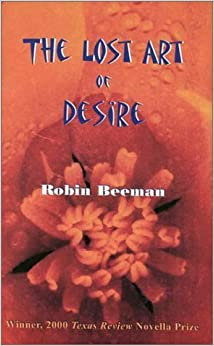 The Lost Art of Desire by Beeman, Robin (2001)