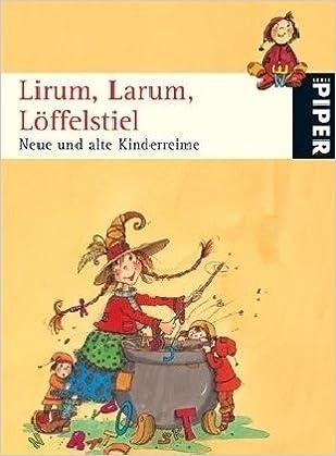 Neue und alte KinderreimeBuchZustand gut Larum Lirum Löffelstiel