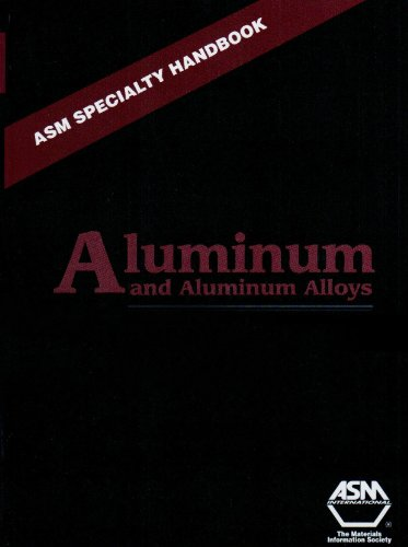 Aluminum and Aluminum Alloys (Asm Specialty Handbook) (Aluminum Alloys)