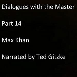 Dialogues with the Master: Part 14 Audiobook
