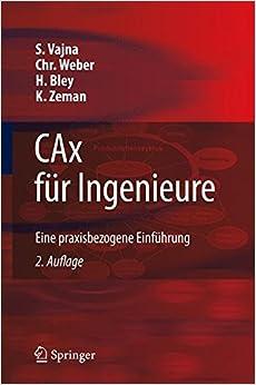 Cax für Ingenieure: Eine Praxisbezogene Einführung (German Edition): Eine Praxisbezogene Einfuhrung