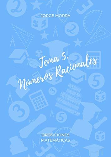 Tema 5. Números Racionales (Oposiciones Matemáticas) por Jorge Morra