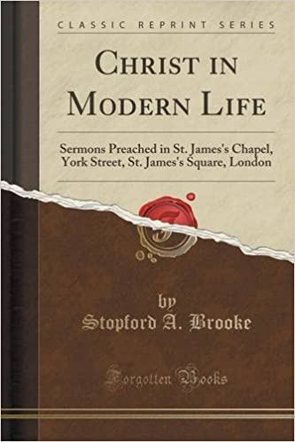 Christ in Modern Life: Sermons Preached in St. James's