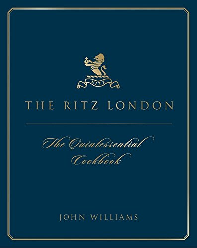 The Ritz - the quintessential cookbook by John Williams