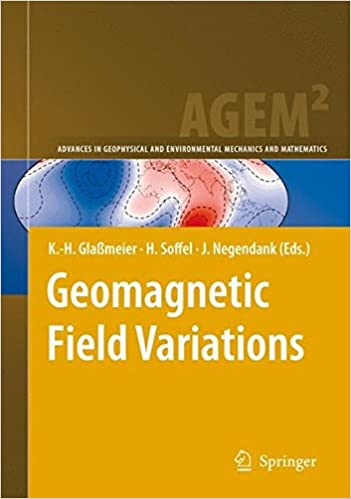 Geomagnetic Field Variations (Advances in Geophysical and Environmental Mechanics and Mathematics)
