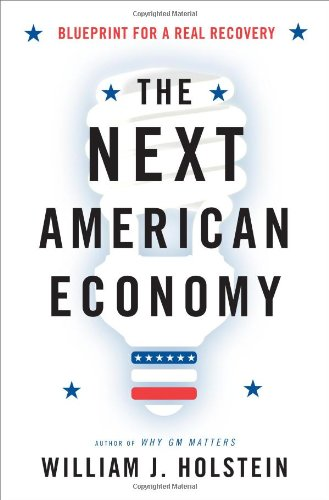 The Next American Economy: Blueprint for a Real Recovery