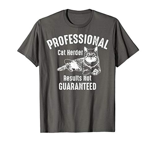 (Professional Cat Herder Results Not Guaranteed Shirt Gift)