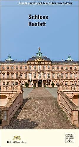 Schloss Rastatt Führer Staatliche Schlösser Und Gärten Baden