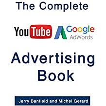 The Complete Google AdWords and YouTube Advertising Book