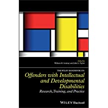 The Wiley Handbook on Offenders with Intellectual and Developmental Disabilities: Research, Training, and Practice