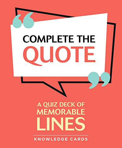 Complete the Quote: A Quiz Deck of Memorable Lines Knowledge Cards