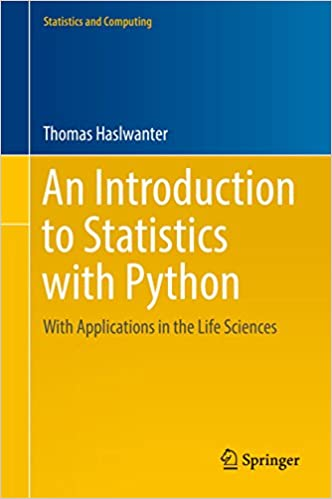 an introduction to statistics with python with applications in the life sciences statistics and computing