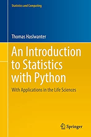 With Applications in the Life Sciences An Introduction to Statistics with Python