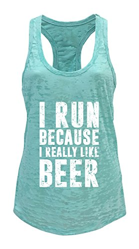 Tough Cookie's Women's I Run Because I Like Beer Burnout Tank Top (Large, Mint)
