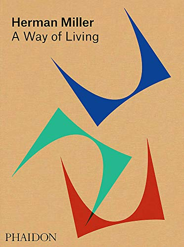 Herman Miller, a way of living por Edited Amy Auscherman, Sam Grawe, & Leon Ransmeier