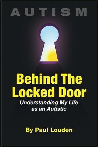 AUTISM - Behind The Locked Door: Understanding My Life as an Autistic - Popular Autism Related Book