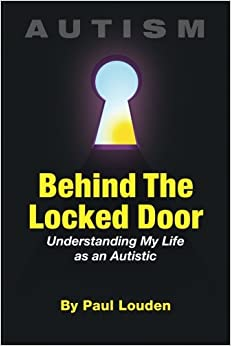 _READ_ AUTISM - Behind The Locked Door: Understanding My Life As An Autistic. steps Download Experts actual store Solution placed station