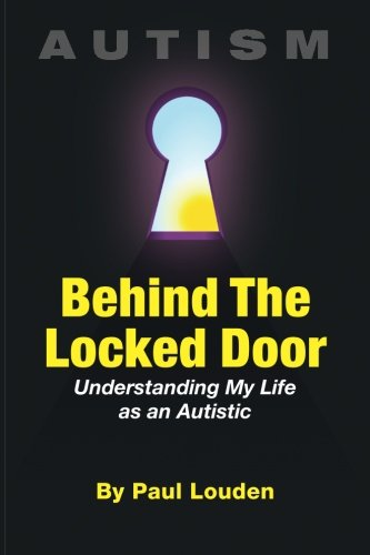 Behind The Locked Door: Understanding My Life as an Autistic