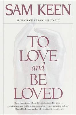 (To Love and be Loved) By Sam Keen (Author) Paperback on (Mar , 2000)