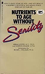 Nutrients to Age without Senility (Pivot original health book)