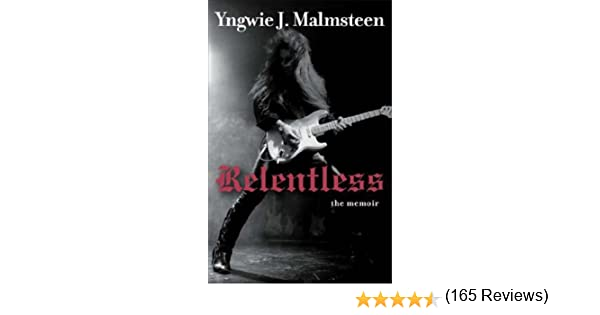 Relentless: The Memoir (English Edition) eBook: Malmsteen, Yngwie ...