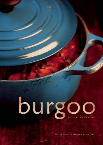 Burgoo: Food for Comfort by Justin Joyce, Stephan McIntyre