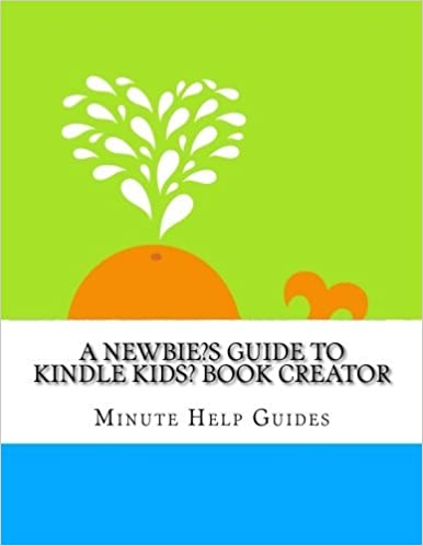 Book A Newbies Guide to Kindle Kids' Book Creator by Minute Help Guides (2014-09-20)