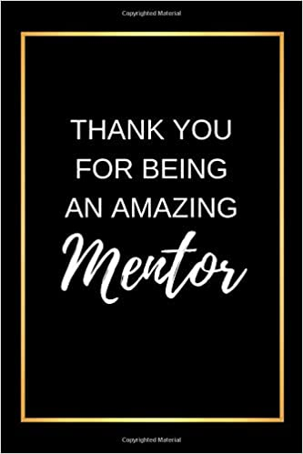 Amazon.com: Thank You For Being An Amazing Mentor: Blank ...