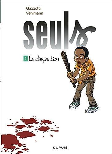 Seuls (tome 1) : La Disparition