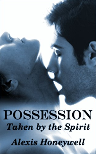 Possession: Taken By the Spirit (BBW Paranormal Ghost Erotica) for $<!---->
