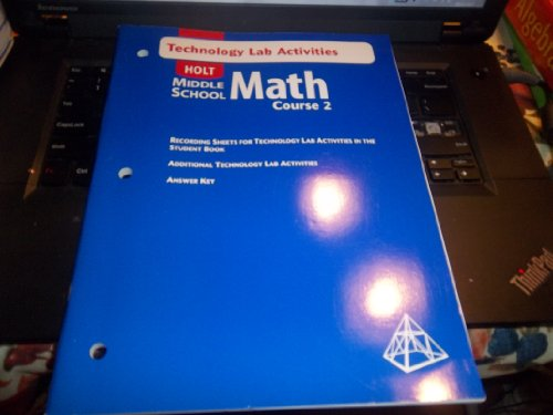 Holt Middle School Math Course 2, Technology Lab Activities with Answer Key ISBN 0030662370 9780030662379 by Holt, Rinehart and Winston (Middle School Math Course 2 Answer Key)